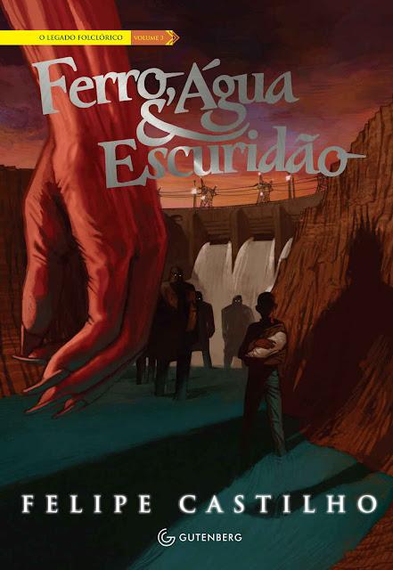 Ferro, Água & Escuridão - Felipe Castilho
