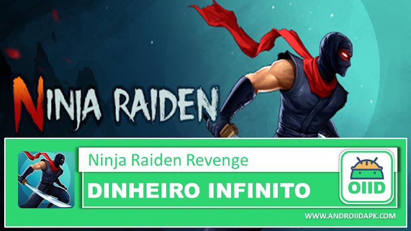 Ninja Raiden Revenge  – APK MOD HACK – Dinheiro Infinito
