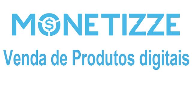 Monetizze- Plataforma de venda de produtos digitais