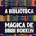 RESENHA: A biblioteca mágica de Bibbi Bokken - Jostein Gaarden e Klaus Hagerup