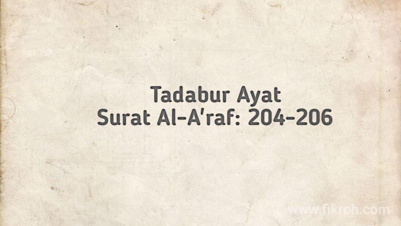 Tadabbur Ayat Al-A'rāf: 204-206