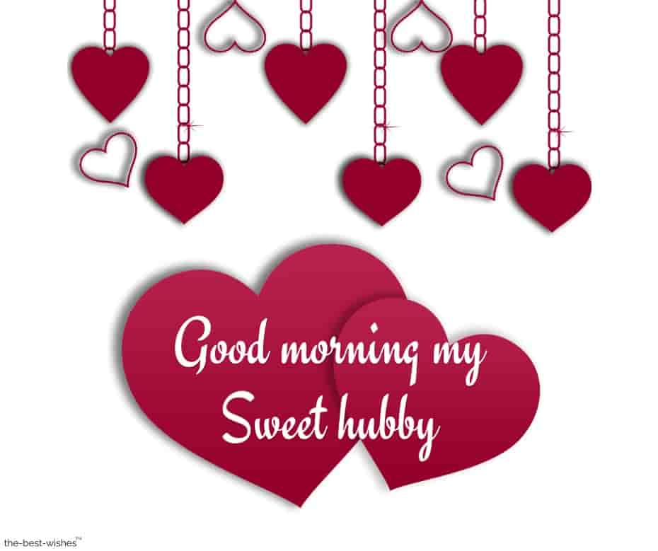 good morning my sweet hubby