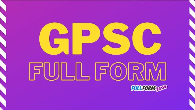 GPSC Full Form