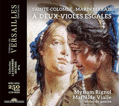 A deux violes esgales - Sainte-Colombe, Marais; Myriam Rignol, Mathilde Vialle; Chateau de Versailles Spectacles