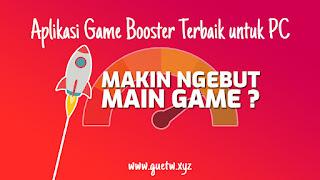 Aplikasi Game Booster Terbaik untuk Game PC