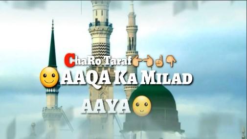 Aaqa Ka Milad Aaya - 12 Rabi ul Awal Status Video - Eid Milad Un Nabi Whatsapp Status