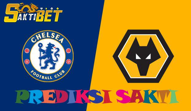 Prediksi Sakti Taruhan bola Chelsea vs Wolves 14 September 2019