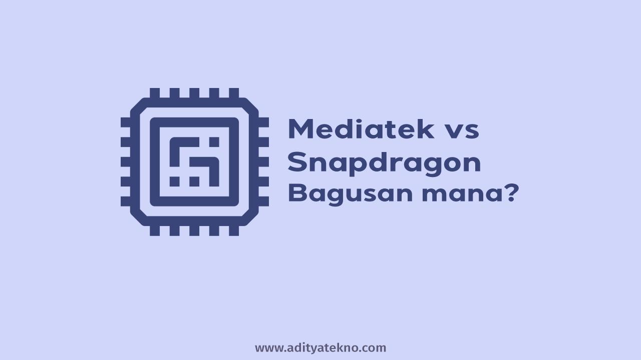 Perbedaan Mediatek dan Snapdragon,