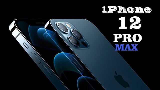 تعرف على سعر ومواصفات iPhone 12 Pro Max