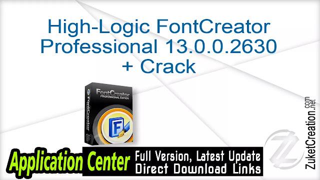 High-Logic FontCreator Professional 13.0.0.2630 + Crack