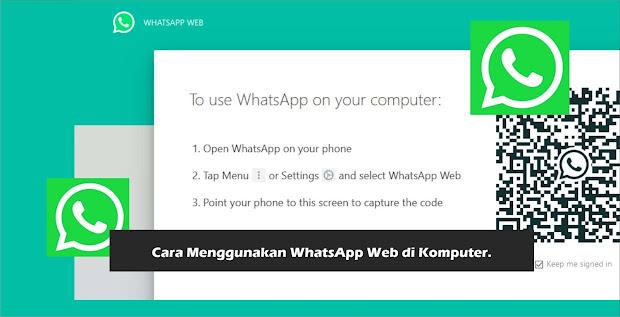 Menggunakan WhatsApp Web di Komputer.