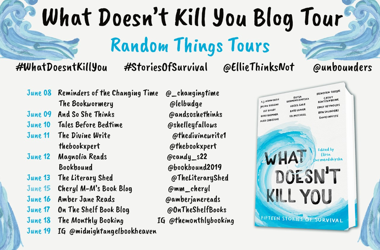 REVIEW: What Doesn't Kill You: Fifteen Stories of Survival, Elitsa Dermendzhiyska BLOG TOUR graphic