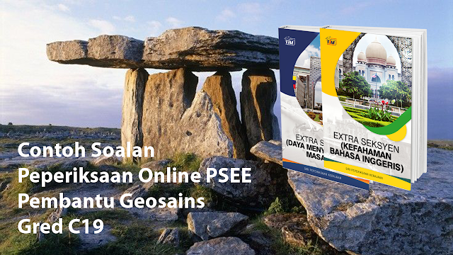 Contoh Soalan Peperiksaan Online PSEE Pembantu Geosains Gred C19