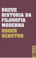 Roger Scruton, Breve História da Filosofia Moderna