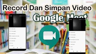 Cara Merekam Rapat Di Google Meet