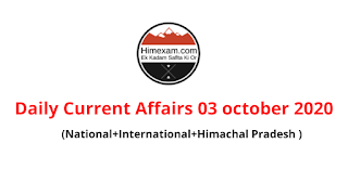 Daily Current Affairs  03  october 2020