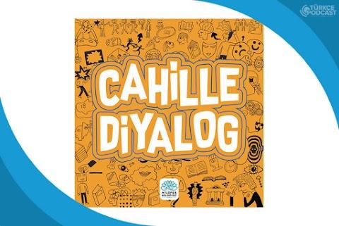 Cahille Diyalog Podcast