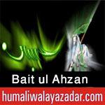 http://www.humaliwalayazadar.com/2017/10/bait-ul-ahzan-nohay-2018.html