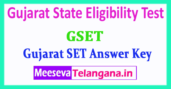 GSET Answer Key Gujarat State Eligibility Test 2018 GSET Answer Key Download