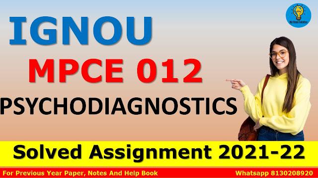 MPCE 012 PSYCHODIAGNOSTICS Solved Assignment 2021-22
