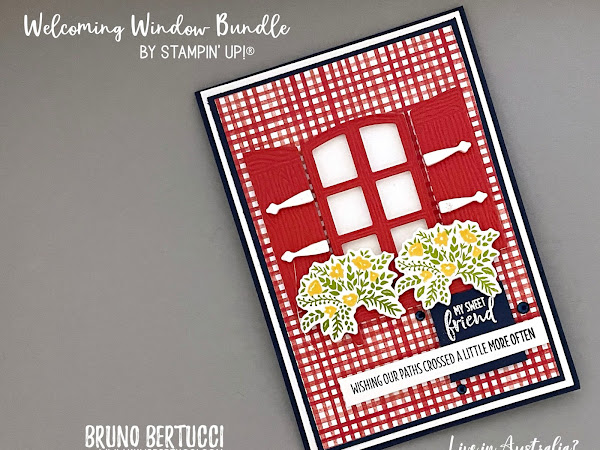 My Sweet Friend | Using the Welcoming Window Bundle