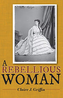 A Rebellious Woman - a moving historical fiction novel book promotion by Claire Griffin