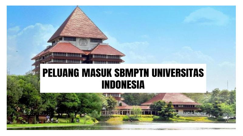 Peluang Masuk SBMPTN UI 2021/2022 (Universitas Indonesia)