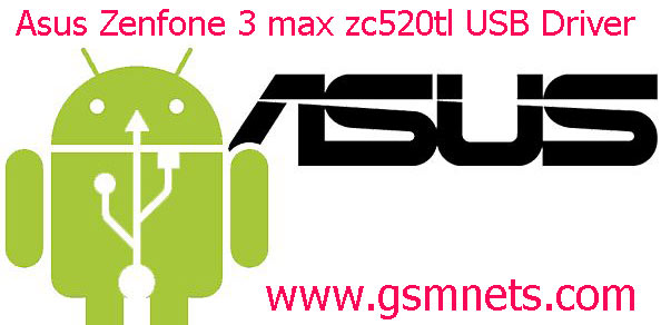 Asus Zenfone 3 max zc520tl USB Driver Download