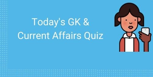 Today Current Affairs – APSC, SSC, Assam government exams