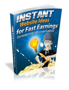 instant website ideas for fast earnings