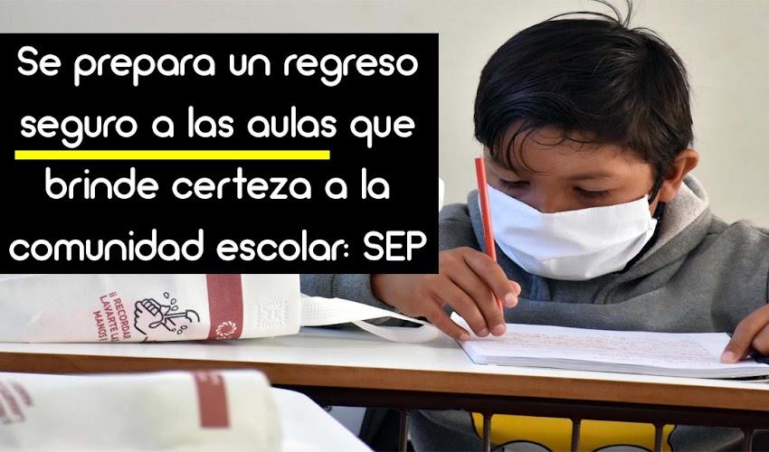 Boletín SEP no. 2 Se prepara un regreso seguro a las aulas que brinde certeza a la comunidad escolar: SEP