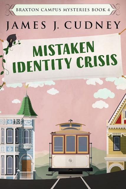 Mistaken Identity Crisis (Braxton Campus Mysteries Book 4) by James J. Cudney