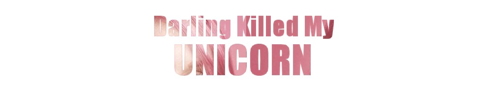 Darling Killed My Unicorn