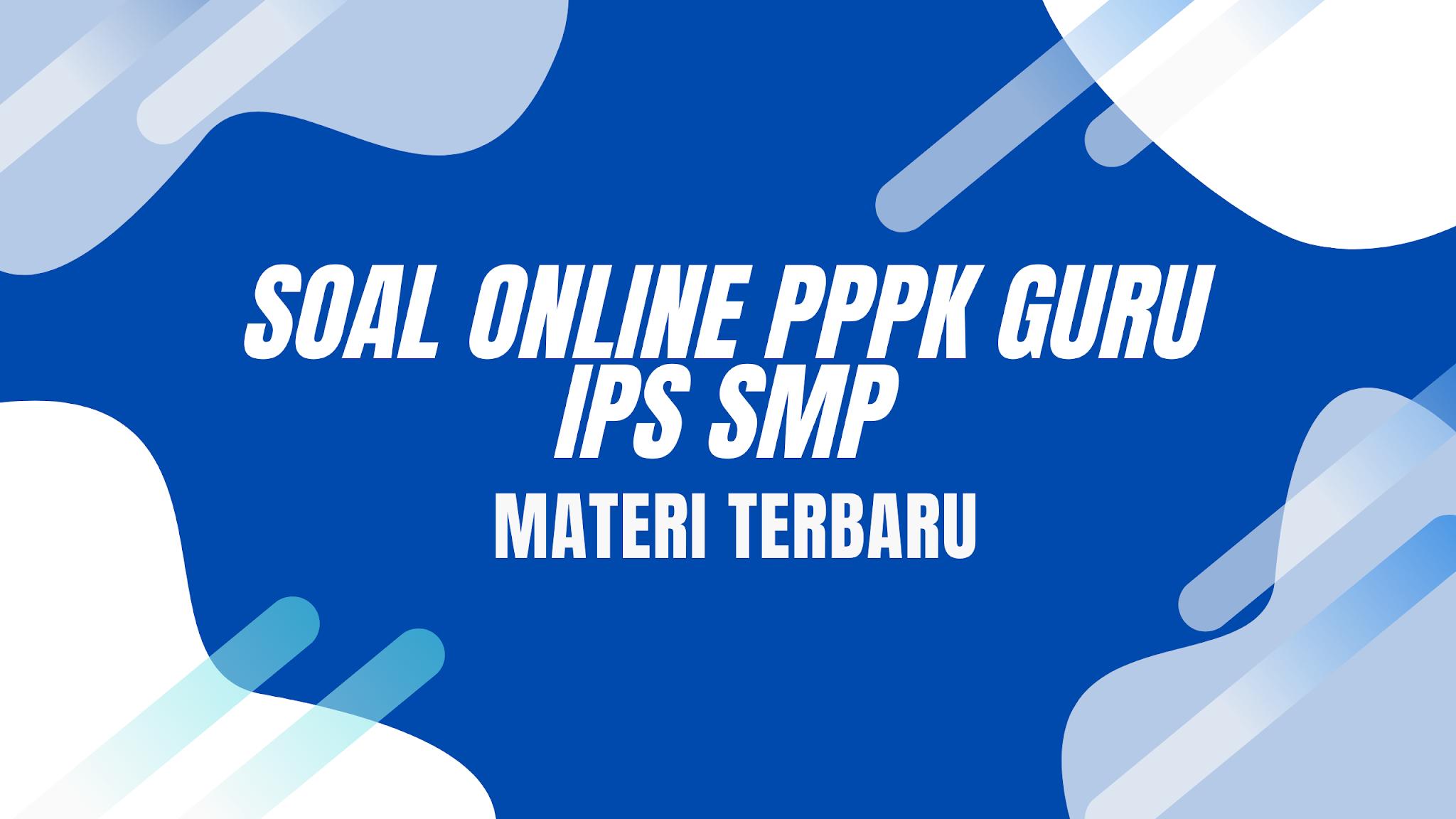 gambar SOAL ONLINE PPPK GURU IPS SMP