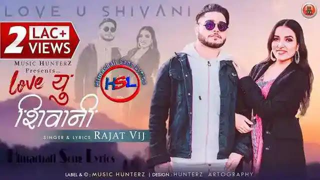 Love U Shivani By Rajat Vij feat Phadi Razza & Looka Bhaii l Latest Pahari Video 2020