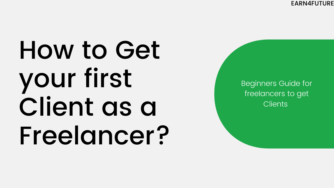 How to Get your first Client as a Freelancer?