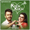 KUCH KUCH LYRICS SONG – Tony Kakkar