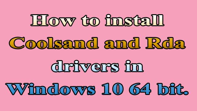Coolsand USB Driver Windows 10 64 bit Free Download