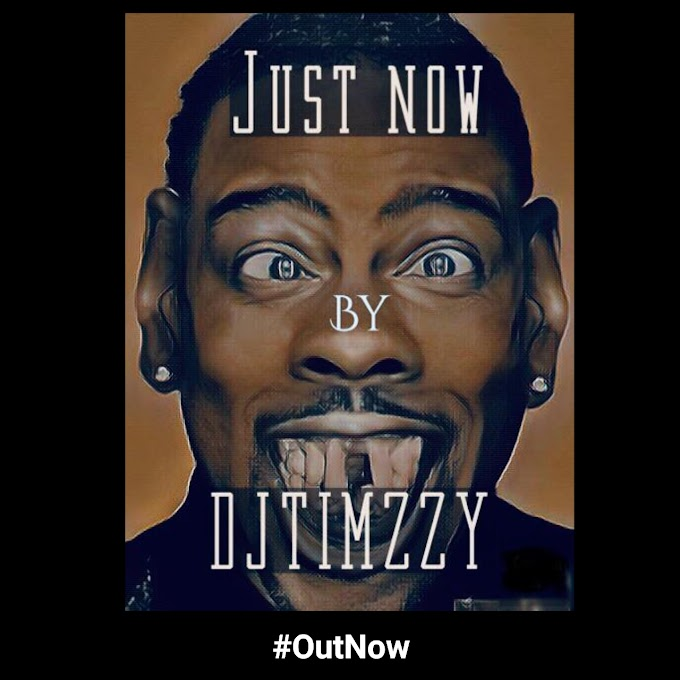 Music: Dj Timzzy – Just Now