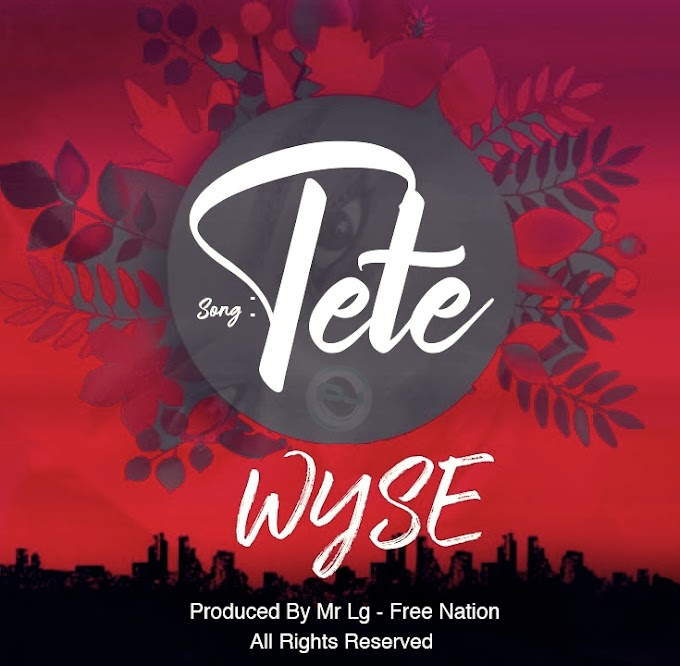 AUDIO | Wyse - Tete || Mp3 Download