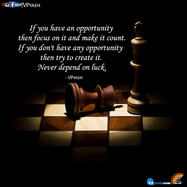 If you have an opportunity then focus on it and make it count motivational quotes inspirational quotes Sayings