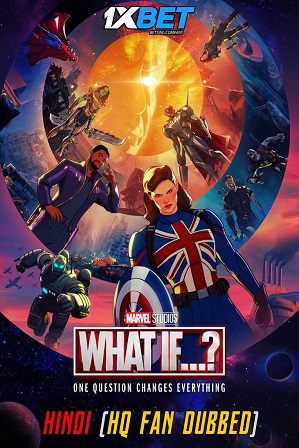 What If…? Season 1 Full Hindi (HQ Fan Dubbed) Dual Audio Download 480p 720p All Episodes [ Episode 5 ADDED ]