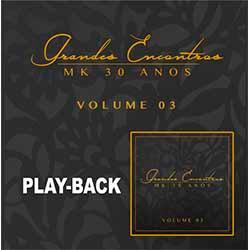 CD Grandes Encontros MK 30 Anos (Playback) Vol. 3