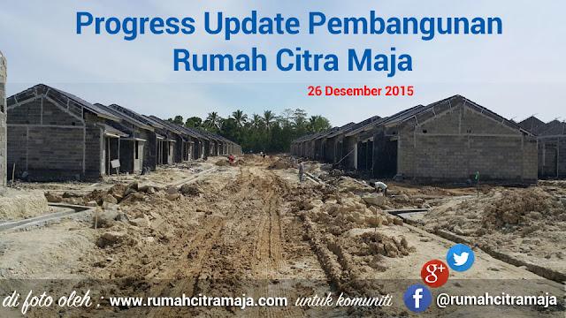 Foto progres pembangunan rumah Citra Maja Raya terbaru