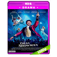 El gran showman (2017) WEB-DL 1080p Audio Dual Latino-Ingles