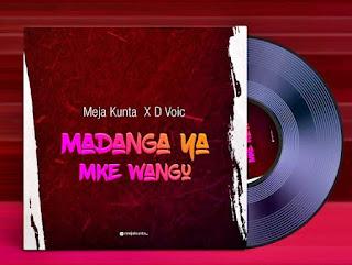 AUDIO | Mejja Kunta X D Voice - Madanga ya Mke Wangu | Download