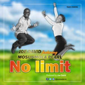 Download Audio/Lyrics Joe David – No Limit Ft. Mosunmola Pearl mp3