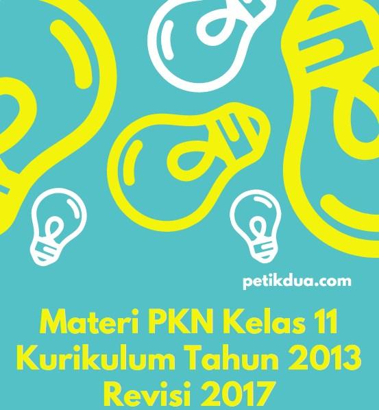 Materi PKN Kelas 11 Kurikulum Tahun 2013 Revisi 2017
