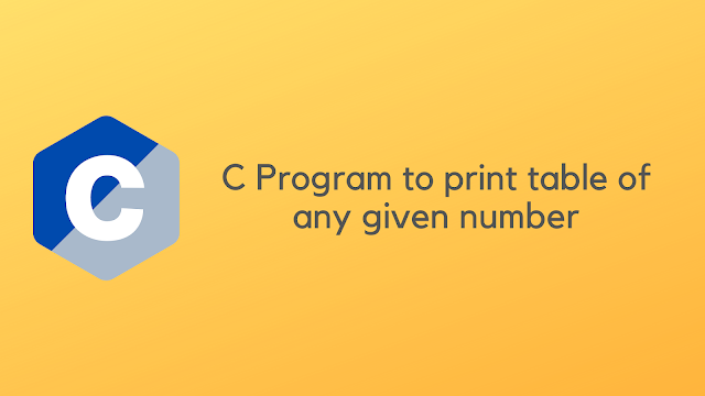 C Program to print a table of any number