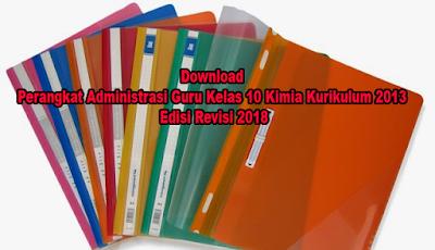 Download Perangkat Administrasi Guru Kelas 10 Kimia Kurikulum 2013 Edisi Revisi 2018